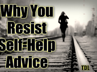 Why You Resist Self-Help Advice