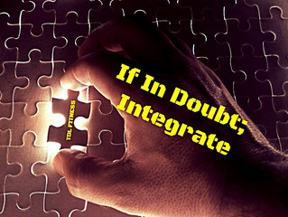 If In Doubt; Integrate