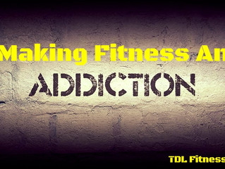 Making Fitness An Addiction