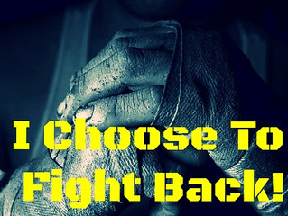 I Choose To Fight Back