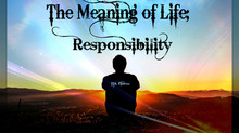 The Meaning of Life; Responsibility