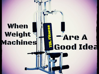 When Weight Machines Are A Good Idea