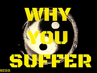 Why You Suffer
