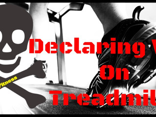 Declaring War On Treadmills