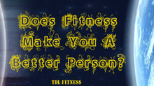 Does Fitness Make You A Better Person?