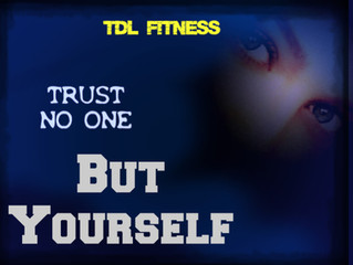 Trust No One But Yourself