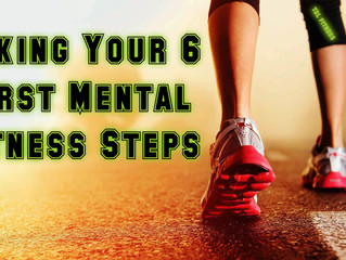 Taking Your 6 First Mental Fitness Steps