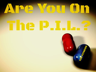 Are You On The P.I.L.?