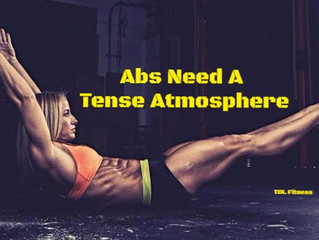 Abs Need A Tense Atmosphere