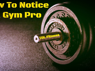How To Notice A Gym Pro