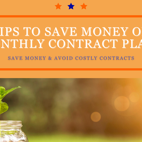 Tips to Saving Money on Monthly Contract Plans