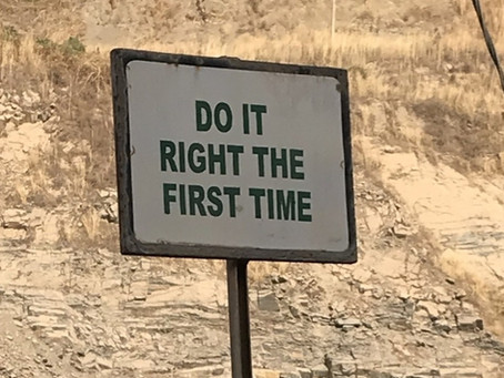 The Value of 'Getting it Right the First Time'