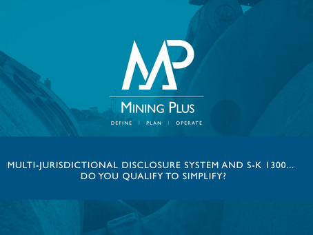 Multi-Jurisdictional Disclosure System and S-K 1300... Do you qualify to simplify?