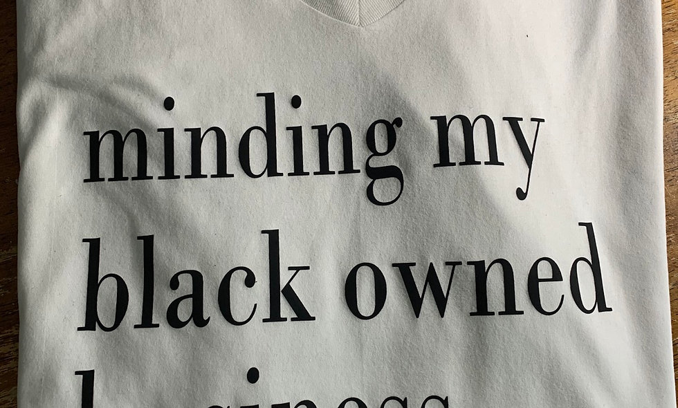 Minding my black owned business Tee