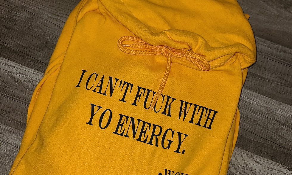 I can't fuck with your energy. Gold Edition