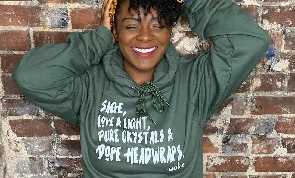 Sage,Love, Crystals &Headwraps Hoodie