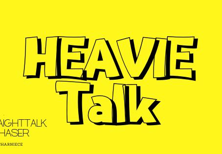 WHAT IS HEAVIE TALK?