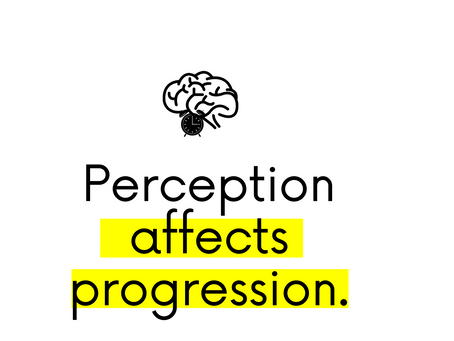 Self Care: Perception affects Progression.