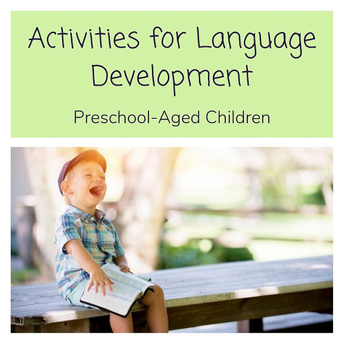 Activities for Language Development: Preschool-Aged Children