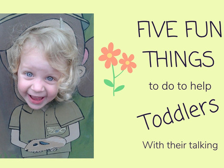 5 fun things to do to help toddlers with their talking