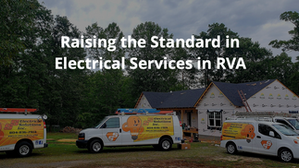 Raising The Standard In Electrical Services In RVA