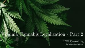 Virginia Cannabis Legalization - Part 2
