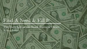 Find A Need & Fill It
