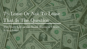 To Lease Or Not To Lease - That Is The Question