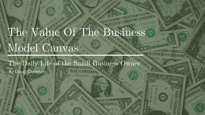 The Value Of The Business Model Canvas