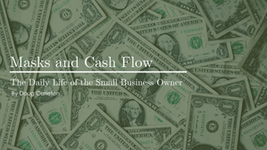 Masks and Cash Flow