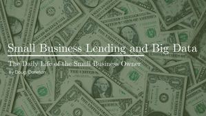 Small Business Lending and Big Data