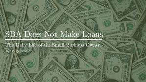 SBA Does Not Make Loans