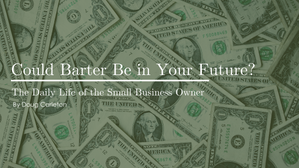 Could Barter Be in Your Future?