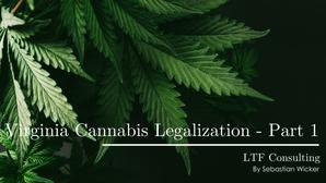 Virginia Cannabis Legalization - Part 1
