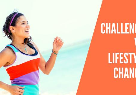 Challenge vs Lifestyle Change