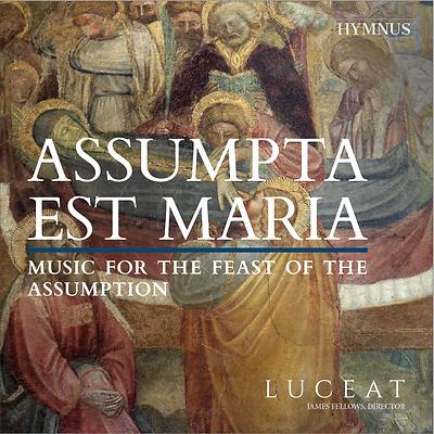 Assumpta est Maria: Music for the Feast of the Assumption