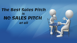 The Best Sales Pitch Is NO SALES PITCH