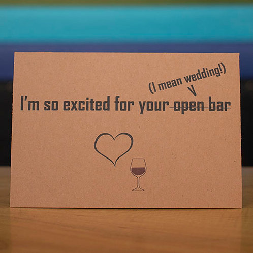 Excited For Your Open Bar