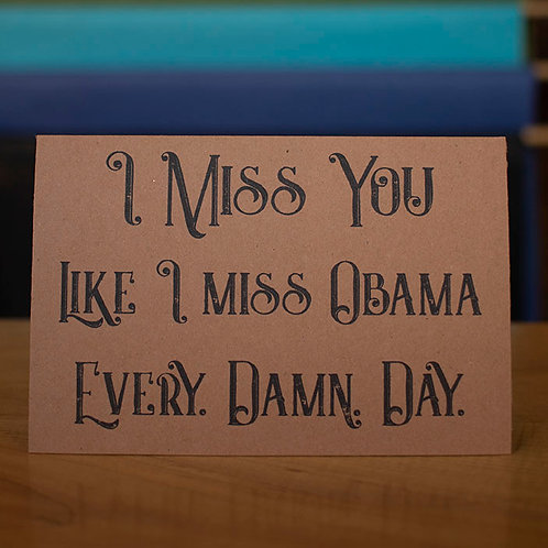 I Miss You Obama