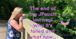 The end of my JPouch journey! Why it failed and what now...
