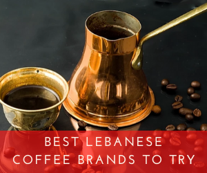 Best Lebanese Coffee Brands