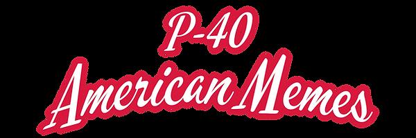 P-40 American Memes.png