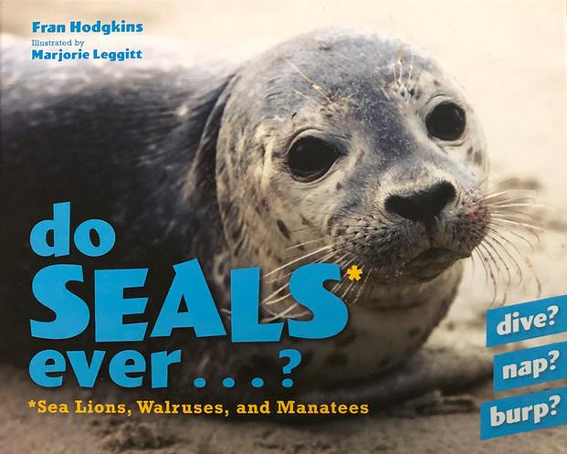 Do Seals Ever...?