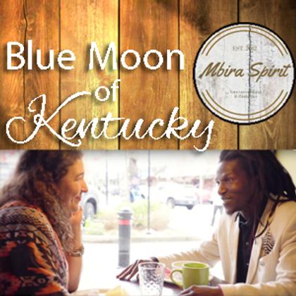 BLUE MOON OF KENTUCKY ~MBIRA SPIRIT~ MP3