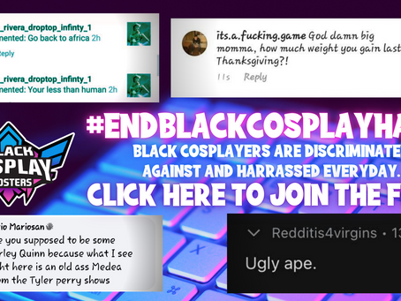 Join our #EndBlackCosplayHate Campaign