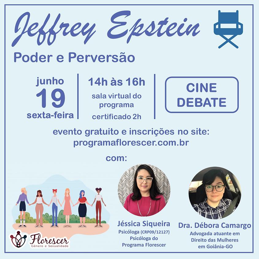 Cine Debate – Jeffrey Epstein – Poder e Perversão