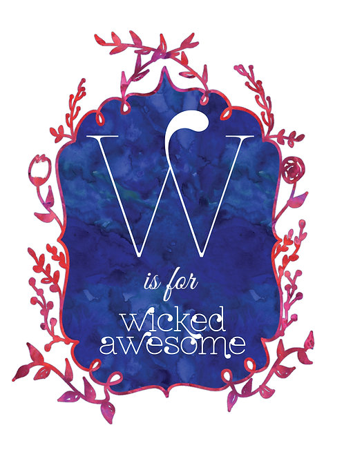 W is for Wicked Awesome - Signed 8x10 Print
