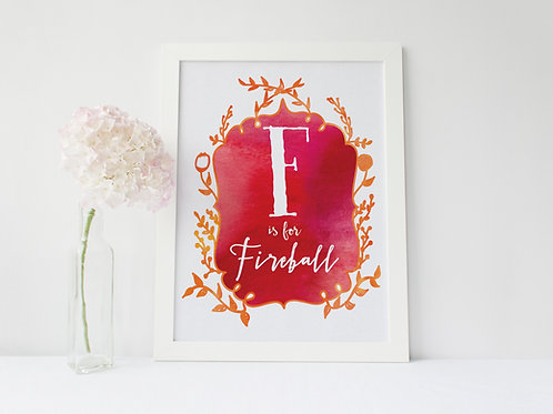 F is for Fireball - Signed 8x10 Print