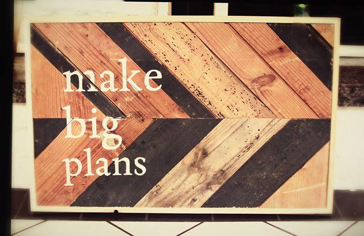 Make Big Plans