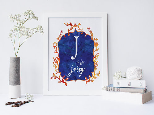 J is for Juicy - Signed 8x10 Print